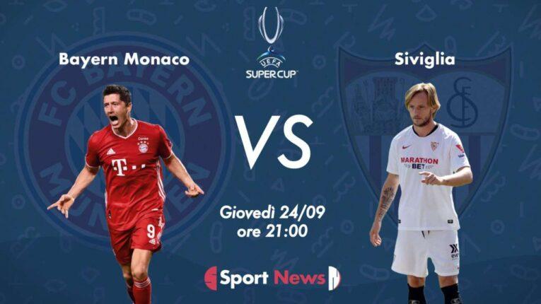 Stasera ore 21 Supercoppa Europea, Bayern Monaco-Siviglia : ultime e formazioni